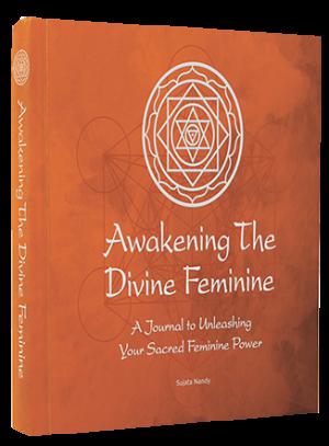 Awakening The Divine Feminine Book - Sujata Nandy